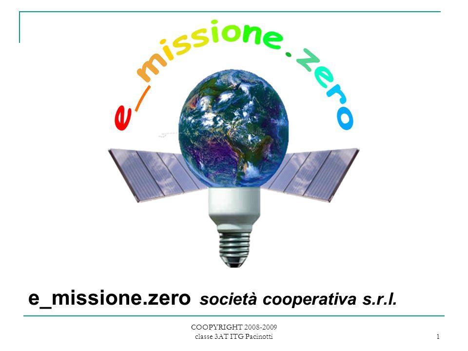 COOPYRIGHT 2008-2009 classe 3AT ITG Pacinotti 1 e_missione.zero società cooperativa s.r.l.