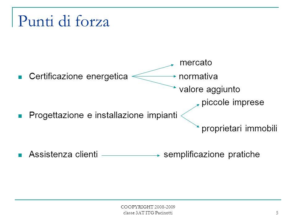 COOPYRIGHT 2008-2009 classe 3AT ITG Pacinotti 6 Strategie di valorizzazione dellimpresa Realizzazione di sito internet; Inserimento in elenchi aziende di siti specializzati (es.
