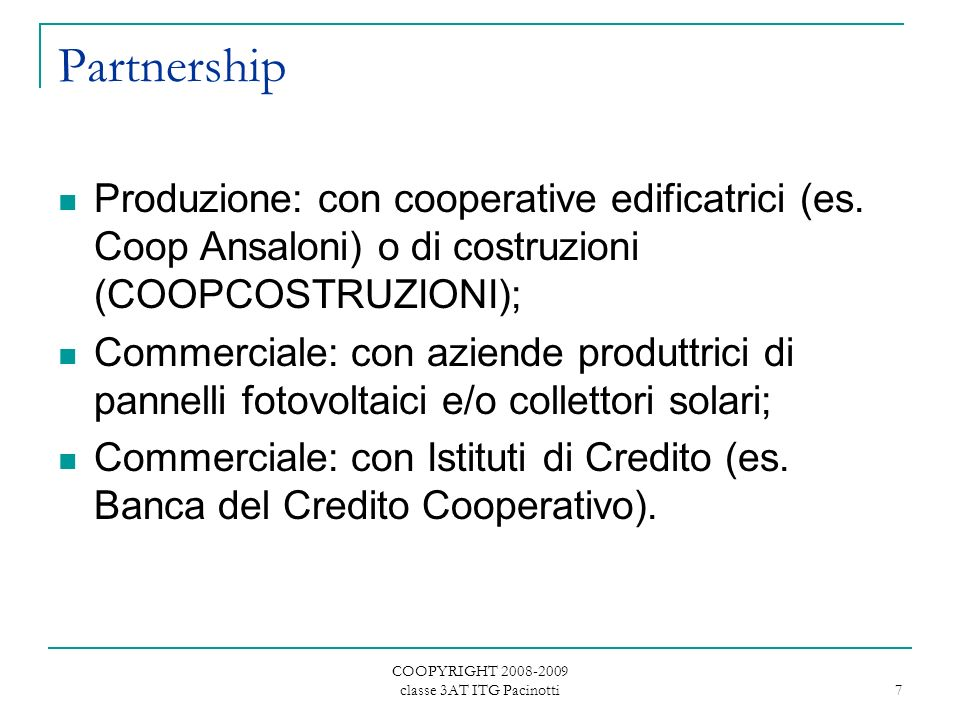 COOPYRIGHT 2008-2009 classe 3AT ITG Pacinotti 7 Partnership Produzione: con cooperative edificatrici (es.