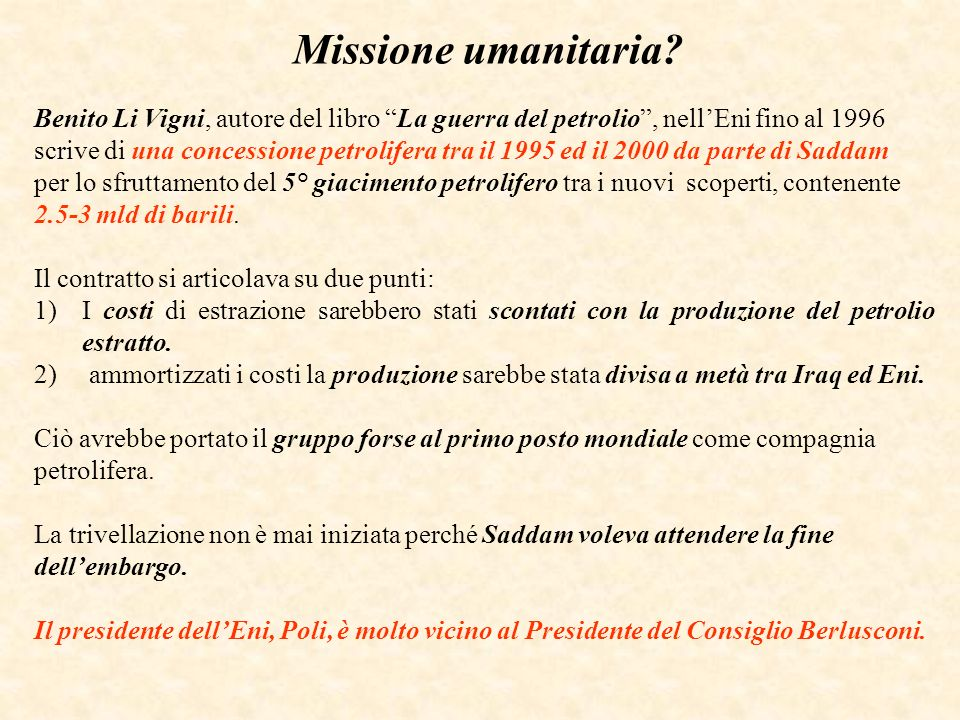 Missione umanitaria? Benito Li Vigni, autore del libro La guerra del petrolio, nellEni fino al 1996 scrive di una concessione petrolifera tra il 1995