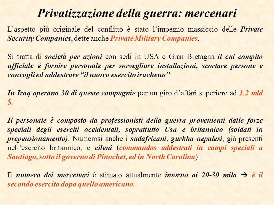 Privatizzazione della guerra: mercenari Laspetto più originale del conflitto è stato limpegno massiccio delle Private Security Companies, dette anche