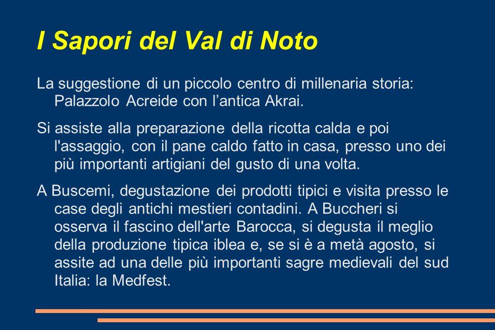 I Sapori del Val di Noto La suggestione di un piccolo centro di millenaria storia: Palazzolo Acreide con lantica Akrai.