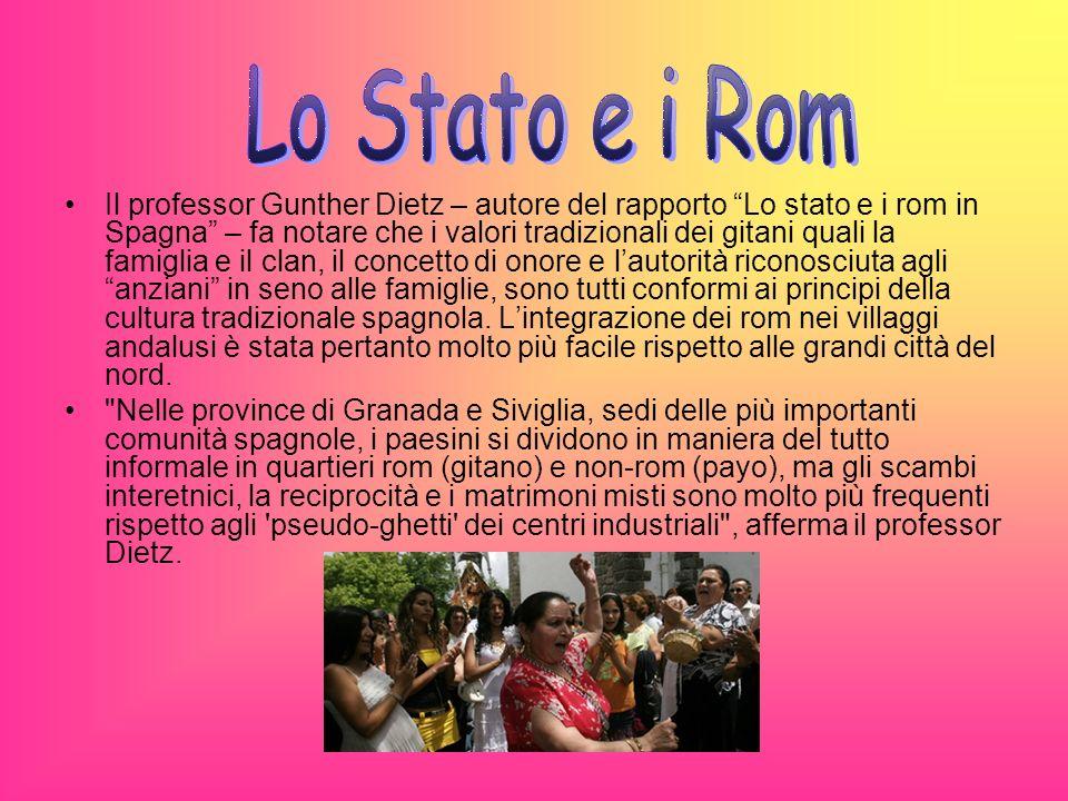 Il professor Gunther Dietz – autore del rapporto Lo stato e i rom in Spagna – fa notare che i valori tradizionali dei gitani quali la famiglia e il cl