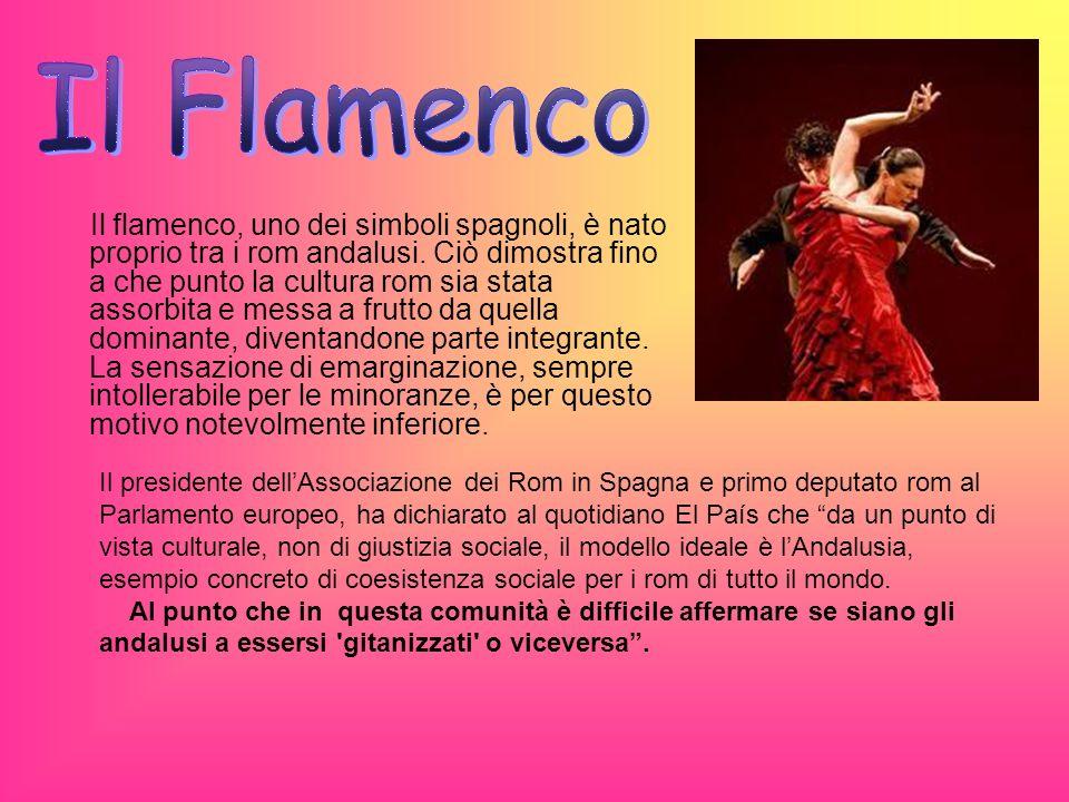 Il flamenco, uno dei simboli spagnoli, è nato proprio tra i rom andalusi. Ciò dimostra fino a che punto la cultura rom sia stata assorbita e messa a f