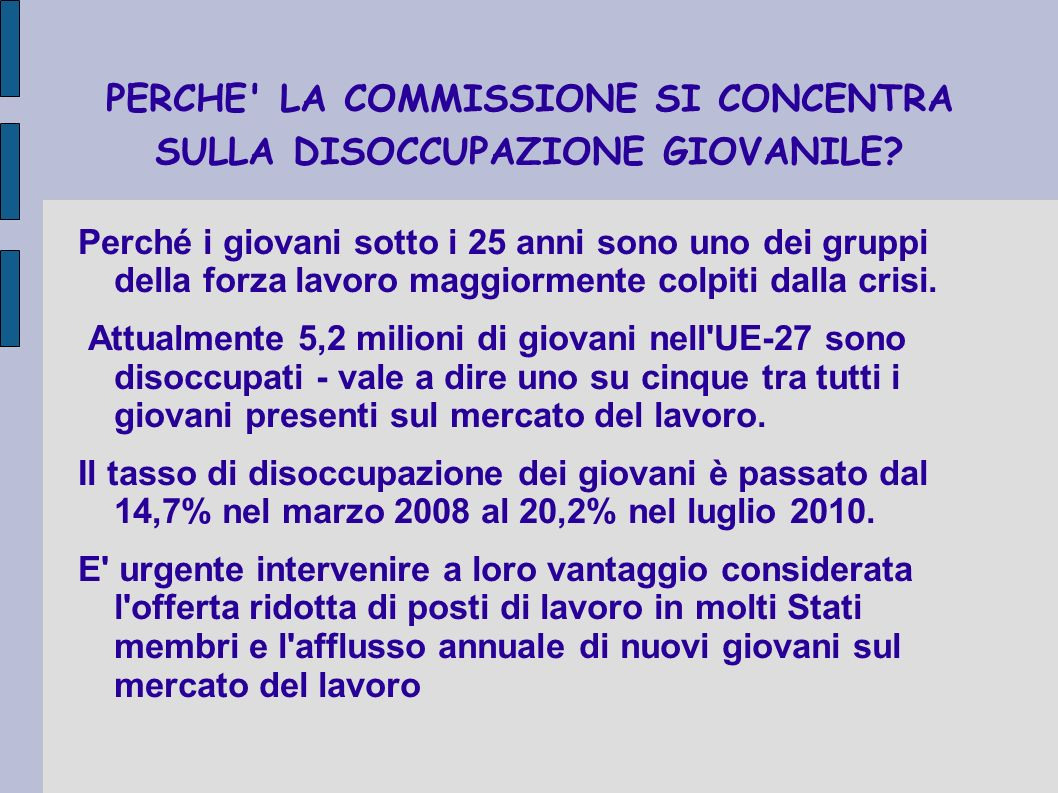 PERCHE LA COMMISSIONE SI CONCENTRA SULLA DISOCCUPAZIONE GIOVANILE.