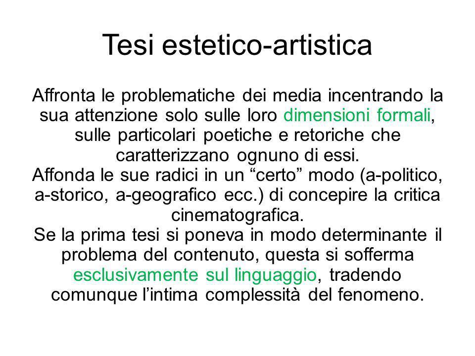 Tesi estetico-artistica Affronta le problematiche dei media incentrando la sua attenzione solo sulle loro dimensioni formali, sulle particolari poetic
