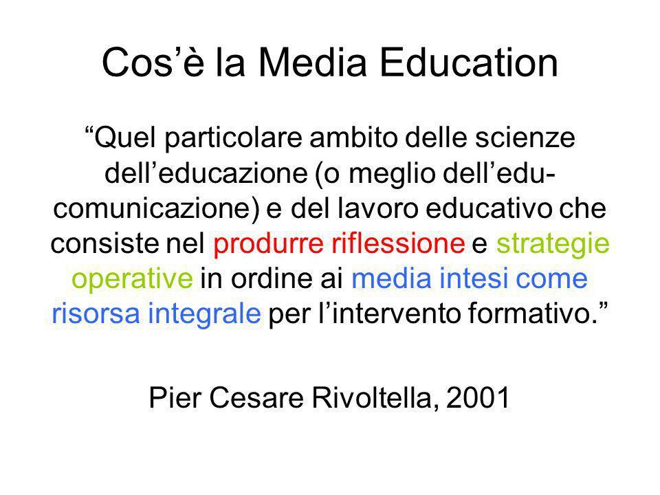 Cosè la Media Education Quel particolare ambito delle scienze delleducazione (o meglio delledu- comunicazione) e del lavoro educativo che consiste nel