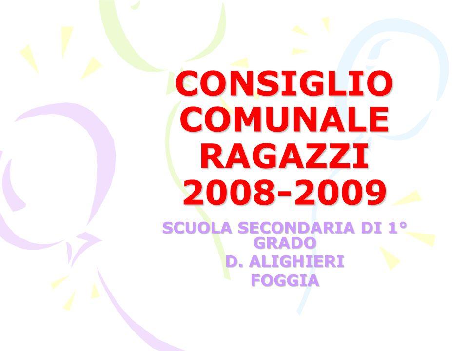 CONSIGLIO COMUNALE RAGAZZI 2008-2009 SCUOLA SECONDARIA DI 1° GRADO D. ALIGHIERI FOGGIA