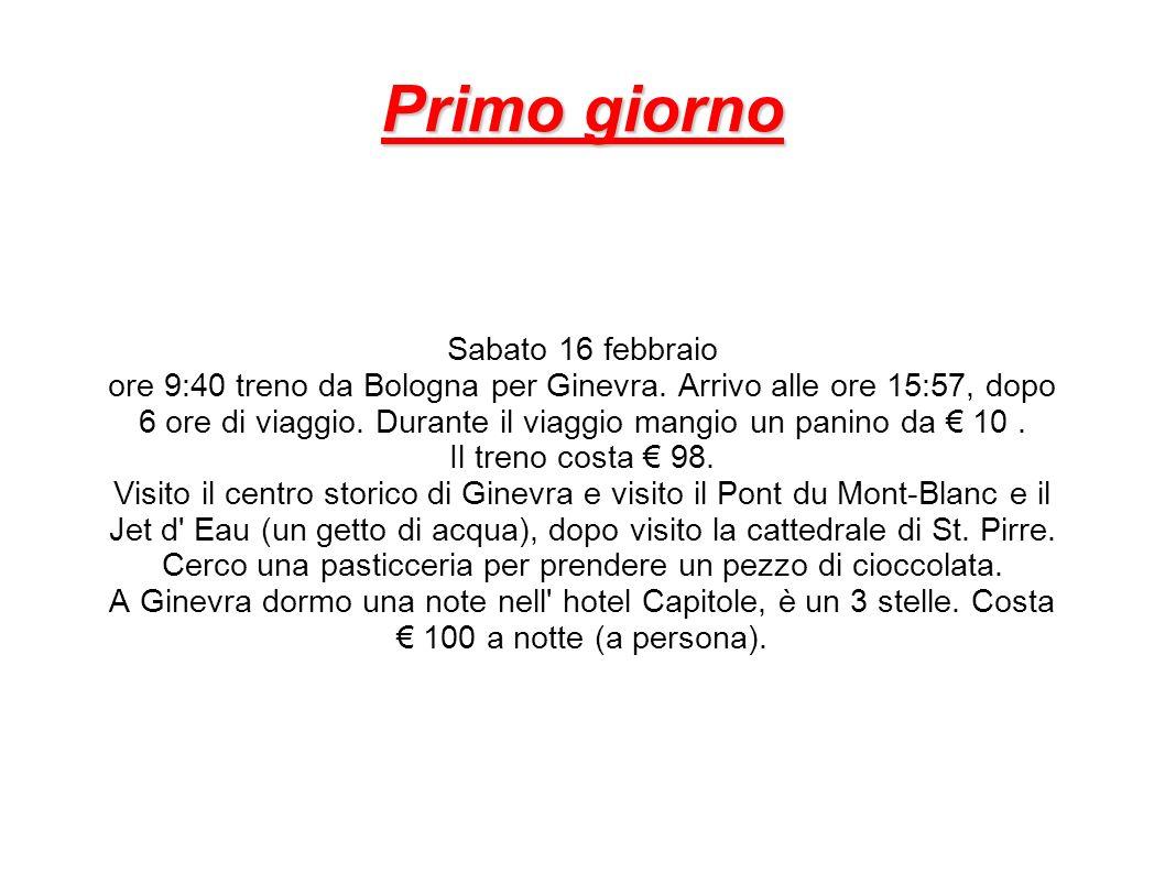 Primo giorno Sabato 16 febbraio ore 9:40 treno da Bologna per Ginevra.