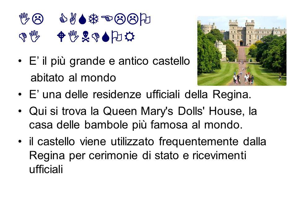 E il più grande e antico castello abitato al mondo E una delle residenze ufficiali della Regina. Qui si trova la Queen Mary's Dolls' House, la casa de