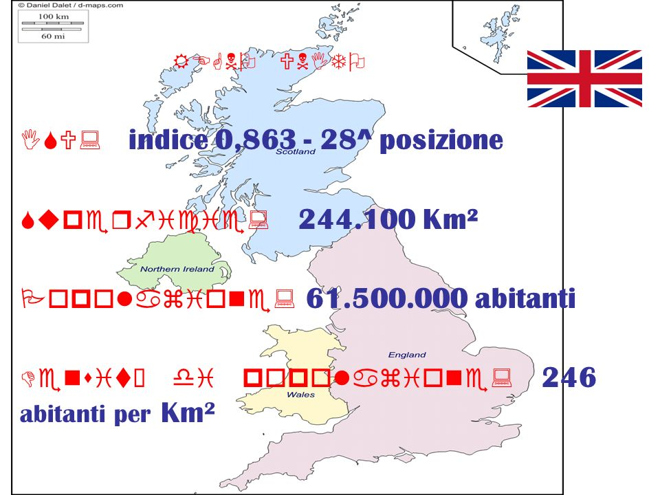 REGNO UNITO ISU: indice 0,863 - 28^ posizione Superficie: 244.100 Km² Popolazione: 61.500.000 abitanti Densità di popolazione: 246 abitanti per Km²