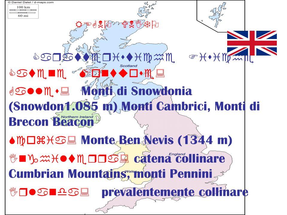 REGNO UNITO Caratteristiche Fisiche Catene Montuose: Galles: Monti di Snowdonia (Snowdon1.085 m) Monti Cambrici, Monti di Brecon Beacon Scozia: Monte