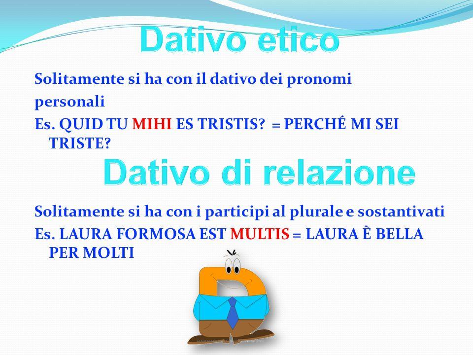In poesia: PARTICIPIO PERFETTO PASSIVO Nella perifrastica passiva: In caso di ambiguità: A/AB+ABLATIVO Gloria non est bonis viris repudianda Dagli uom