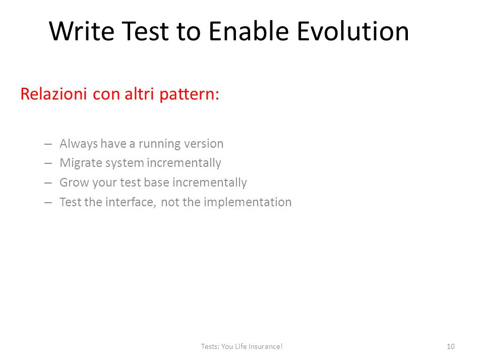 Relazioni con altri pattern: – Always have a running version – Migrate system incrementally – Grow your test base incrementally – Test the interface,