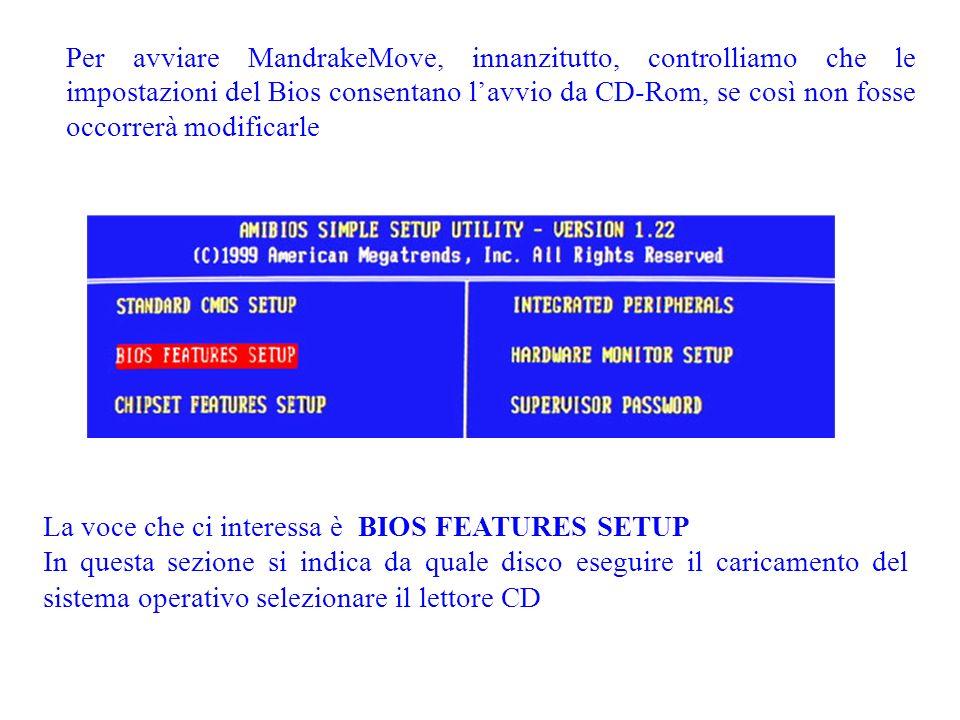 Mandrake Move Le versioni Live non richiedono la procedura dinstallazione perché contenute su un CD per chi vuole intraprendere in modo graduale i primi passi nel mondo Linux, senza modificare alcunché del proprio disco fisso.