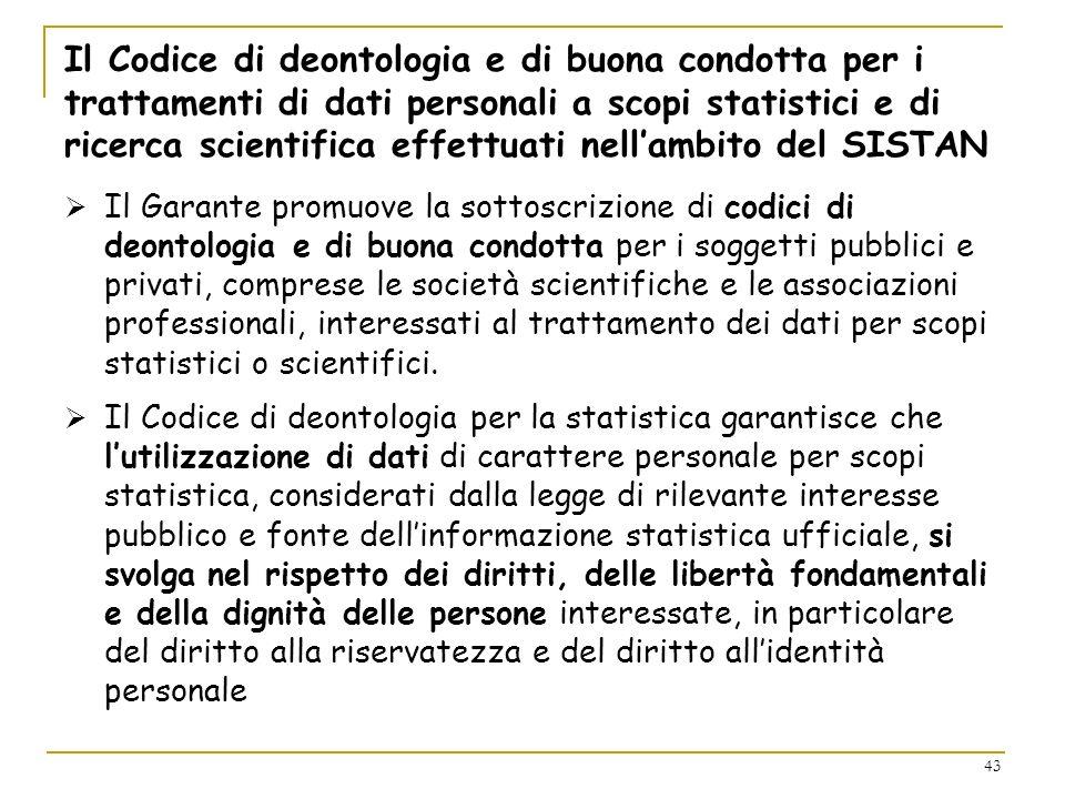 43 Il Codice di deontologia e di buona condotta per i trattamenti di dati personali a scopi statistici e di ricerca scientifica effettuati nellambito