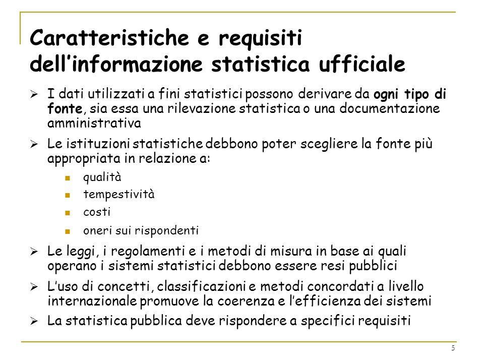 6 I requisiti della statistica ufficiale Imparzialità Affidabilità Pertinenza Economicità Riservatezza Trasparenza