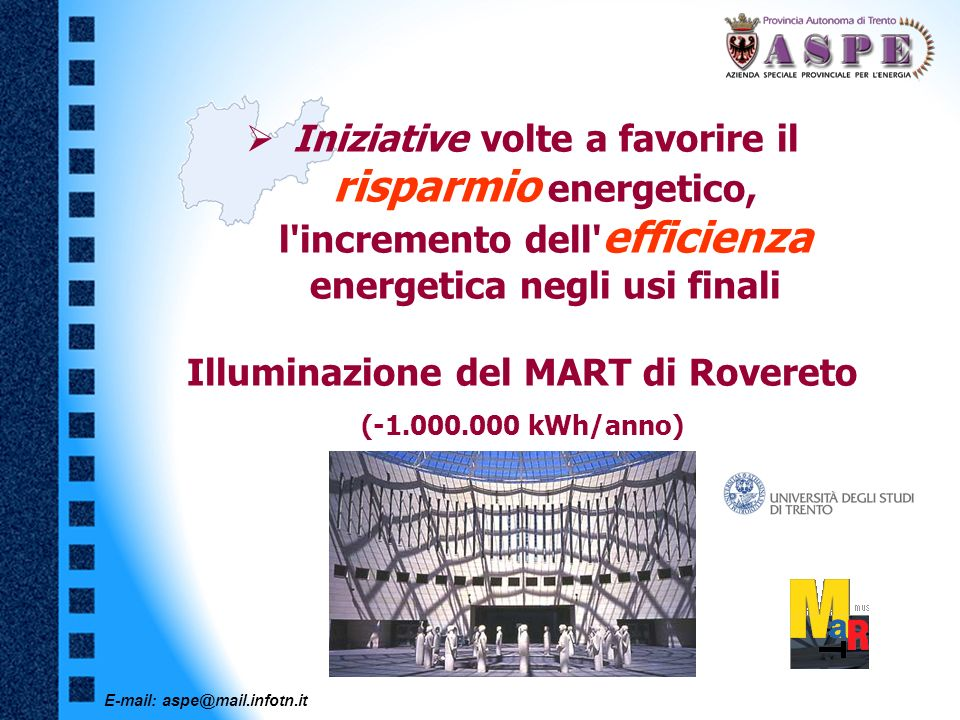 E-mail: aspe@mail.infotn.it Iniziative volte a favorire il risparmio energetico, l'incremento dell' efficienza energetica negli usi finali Illuminazio