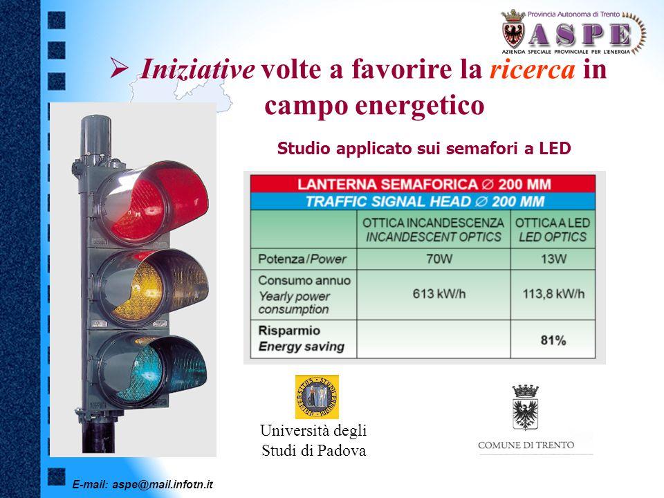 E-mail: aspe@mail.infotn.it Iniziative volte a favorire la ricerca in campo energetico Studio applicato sui semafori a LED Università degli Studi di P
