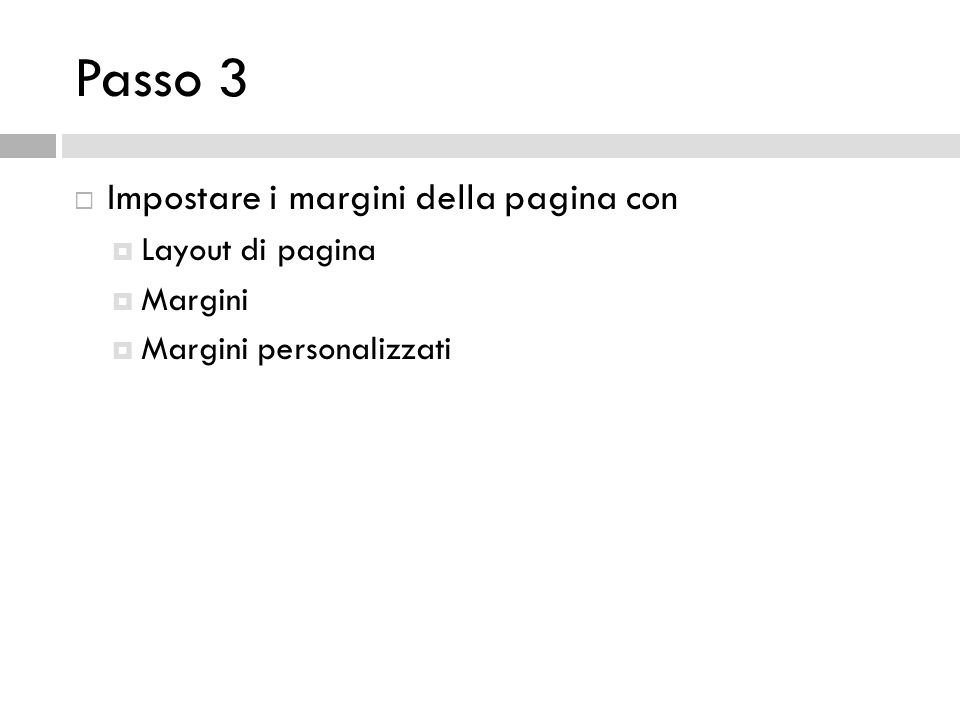 Passo 3 Impostare i margini della pagina con Layout di pagina Margini Margini personalizzati