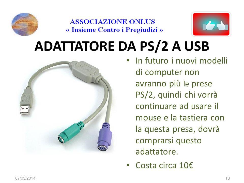 TASTIERA E MOUSE I nuovi mouse sono quasi tutti con connettore USB. Molti però hanno incluso ladattatore a presa PS/2. 1. Presa USB 2. Adattatore da U