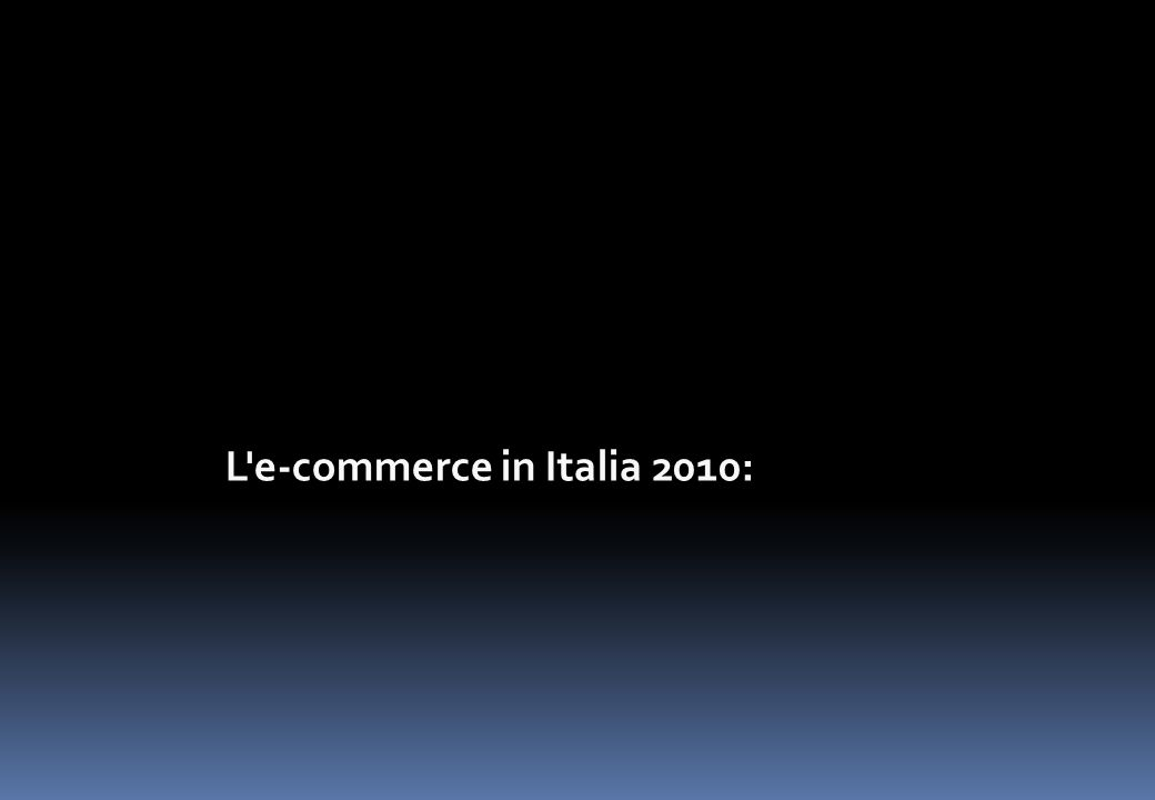 L'e-commerce in Italia 2010: