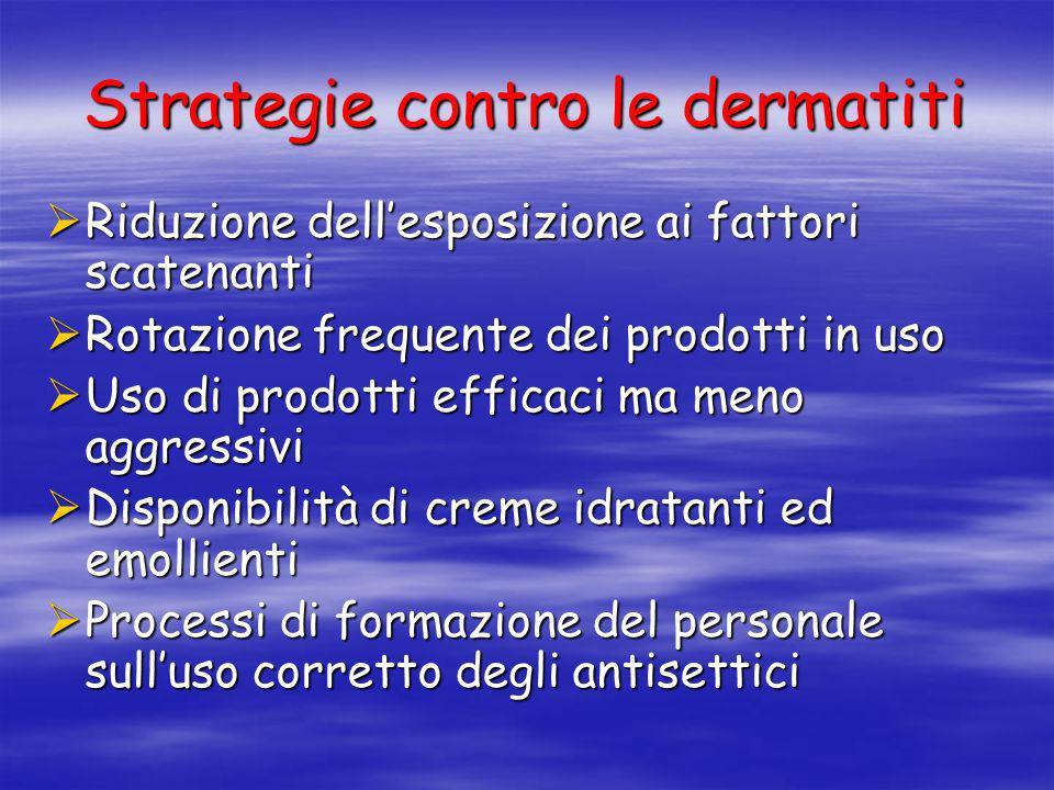 Strategie contro le dermatiti Riduzione dellesposizione ai fattori scatenanti Riduzione dellesposizione ai fattori scatenanti Rotazione frequente dei