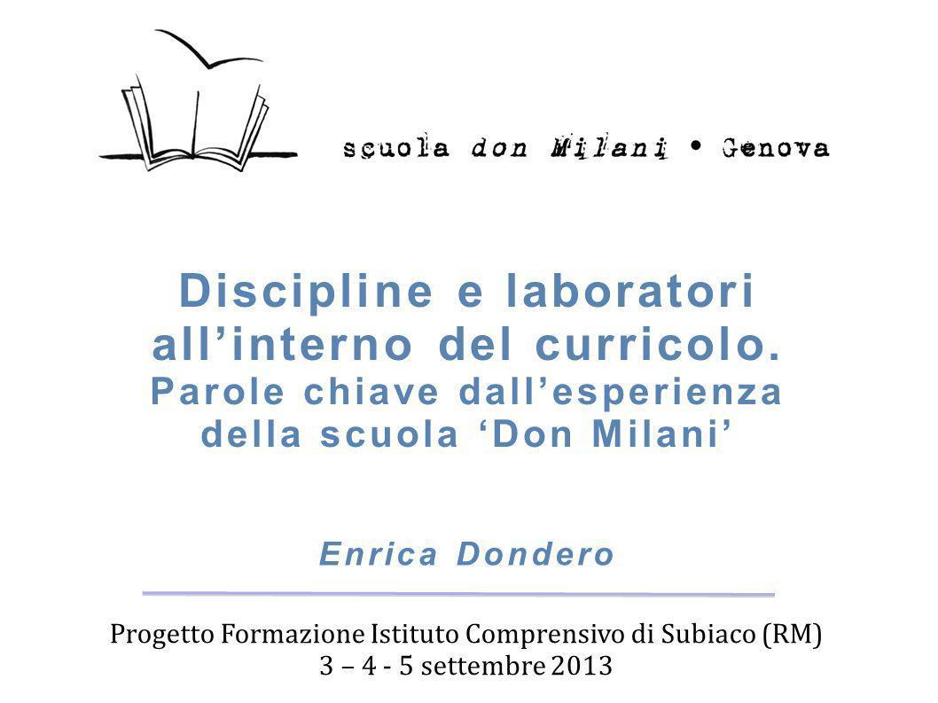 Discipline e laboratori allinterno del curricolo. Parole chiave dallesperienza della scuola Don Milani Progetto Formazione Istituto Comprensivo di Sub