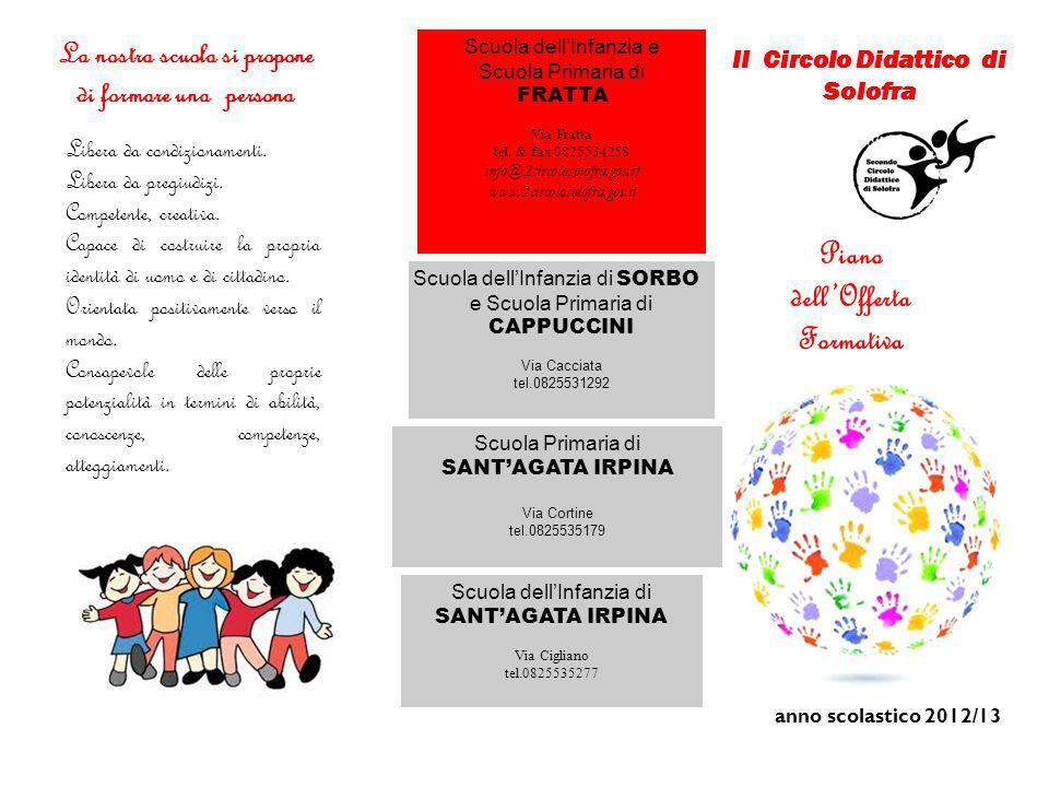 II Circolo Didattico di Solofra Piano dellOfferta Formativa anno scolastico 2012/13 Scuola dellInfanzia e Scuola Primaria di FRATTA Via Fratta tel. &