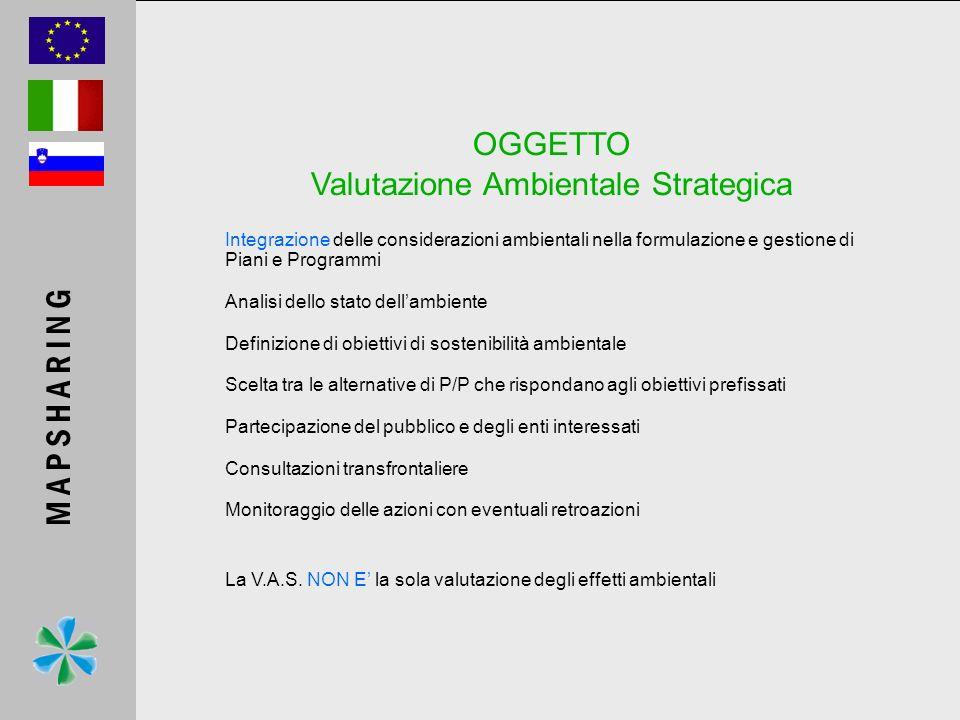 OGGETTO Valutazione Ambientale Strategica M A P S H A R I N G NORMATIVE DI RIFERIMENTO: DIRETTIVA 2001/42/CE L.R.