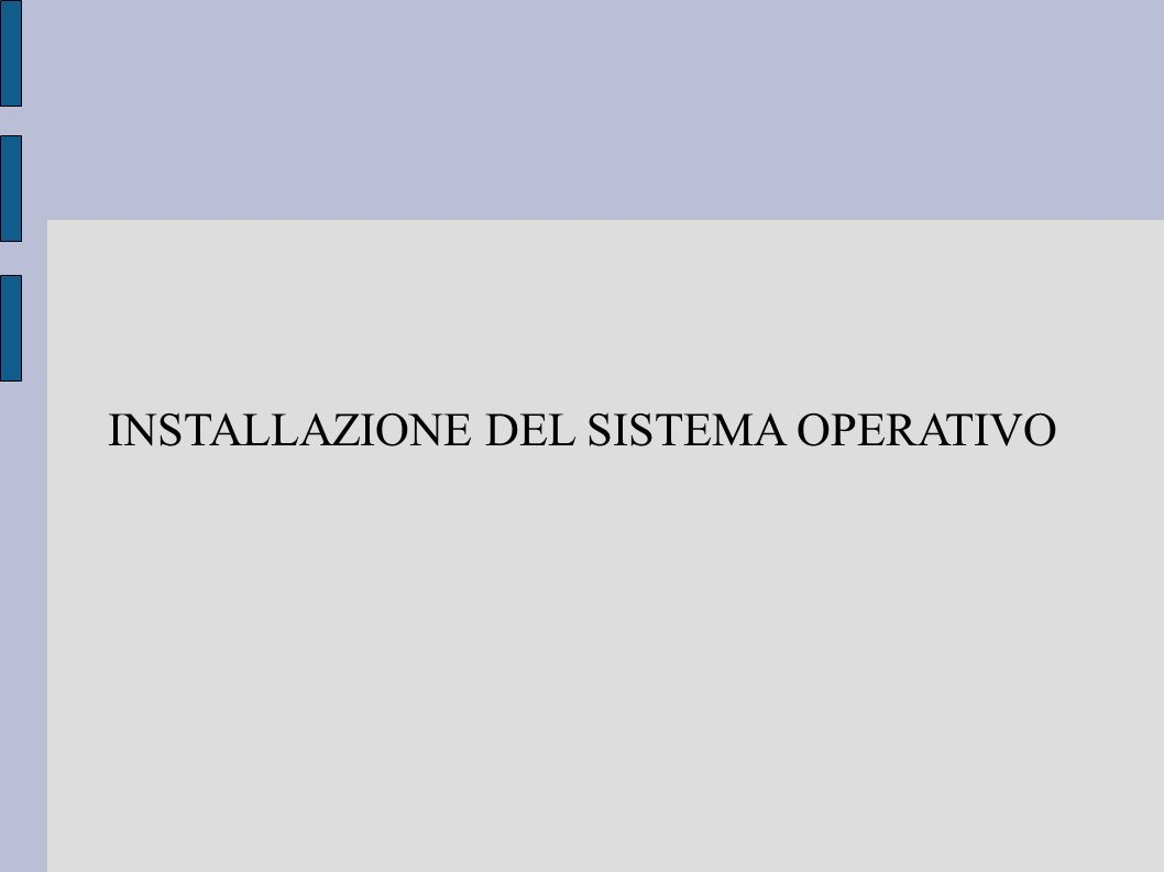 INSTALLAZIONE DEL SISTEMA OPERATIVO