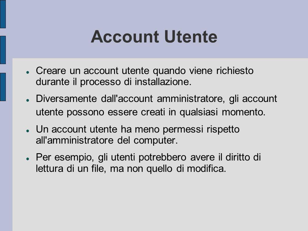 Account Utente Creare un account utente quando viene richiesto durante il processo di installazione.