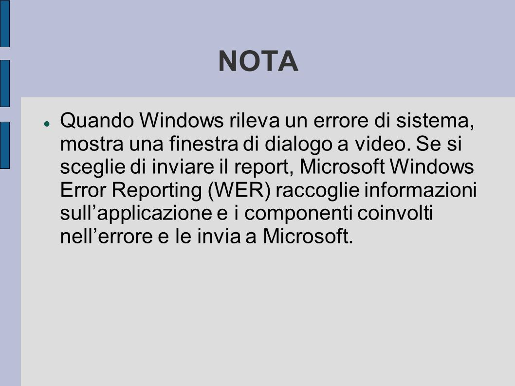 NOTA Quando Windows rileva un errore di sistema, mostra una finestra di dialogo a video.