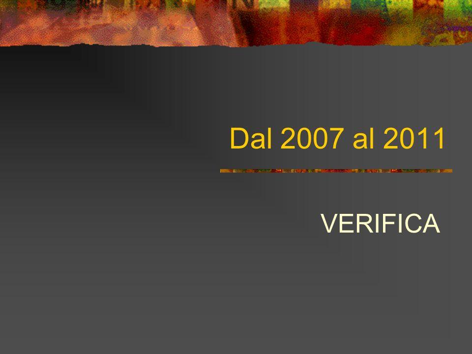 Dal 2007 al 2011 VERIFICA