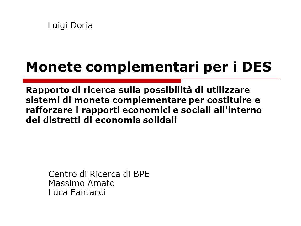 Monete complementari per i DES Rapporto di ricerca sulla possibilità di utilizzare sistemi di moneta complementare per costituire e rafforzare i rappo