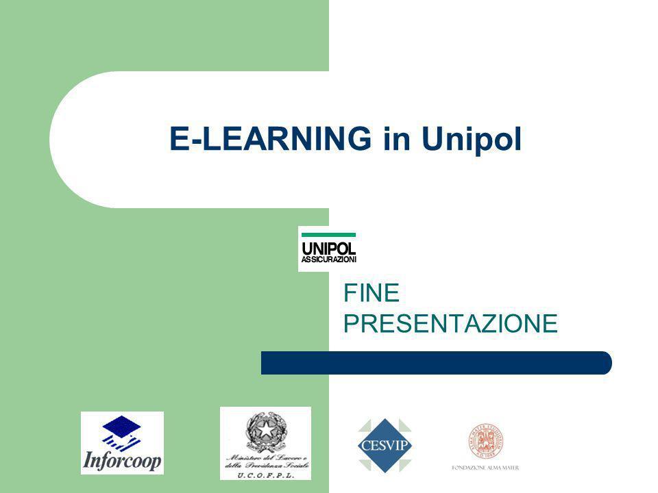 E-LEARNING in Unipol FINE PRESENTAZIONE