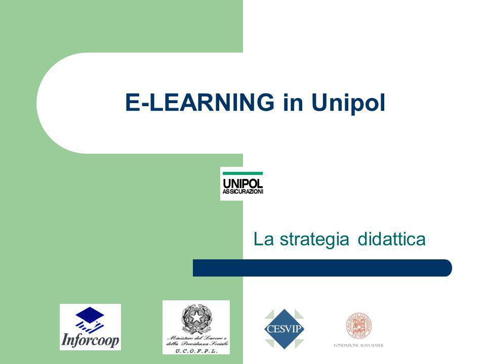 E-LEARNING in Unipol La strategia didattica