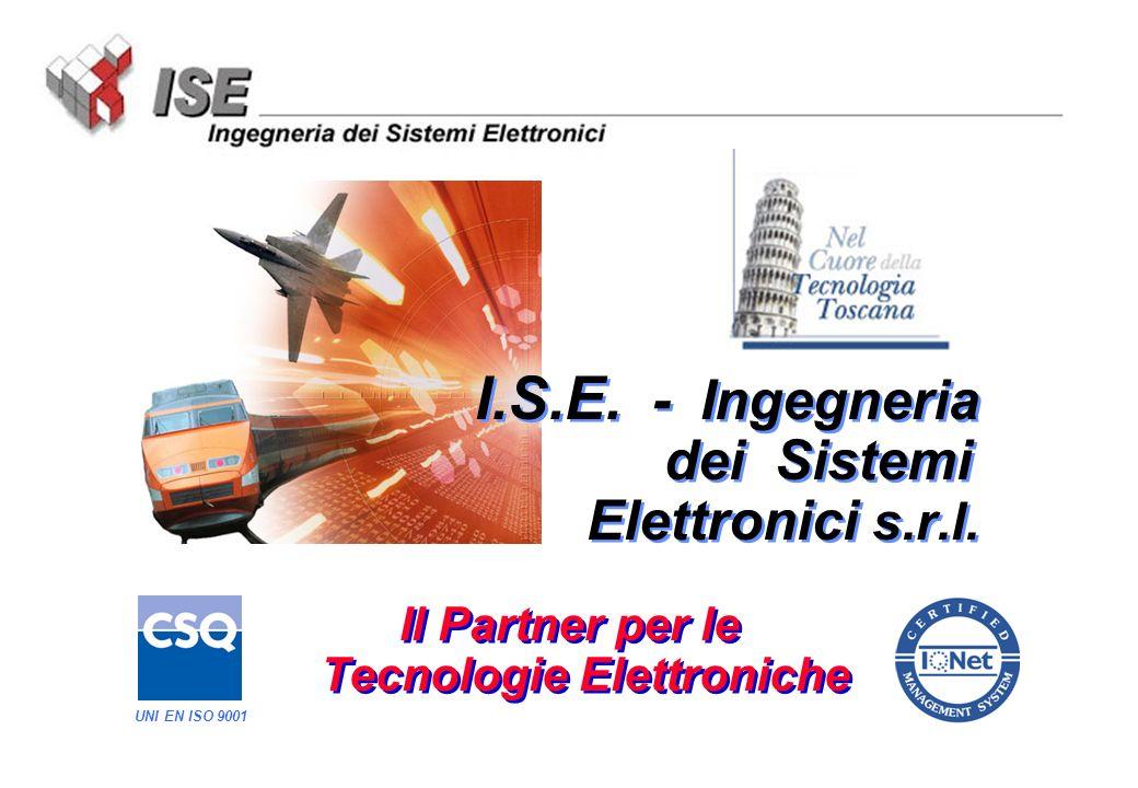 Luglio 2004 Il Partner per le Tecnologie Elettroniche UNI EN ISO 9001 I.S.E.