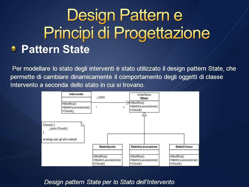 Pattern State Per modellare lo stato degli interventi è stato utilizzato il design pattern State, che permette di cambiare dinamicamente il comportamento degli oggetti di classe Intervento a seconda dello stato in cui si trovano.