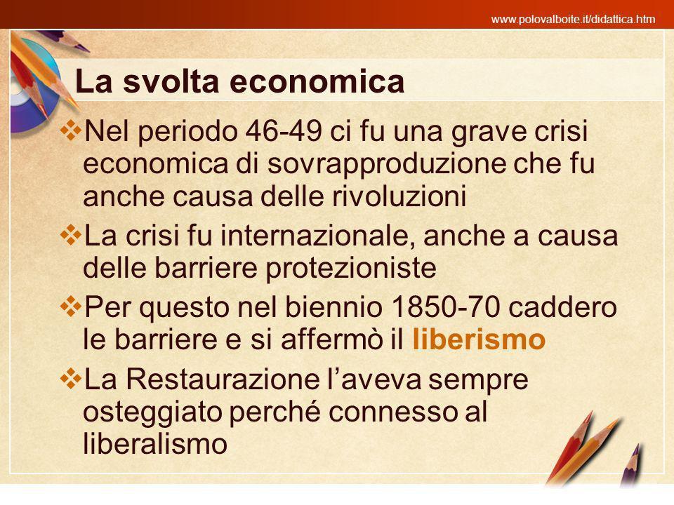 www.polovalboite.it/didattica.htm La svolta economica Nel periodo 46-49 ci fu una grave crisi economica di sovrapproduzione che fu anche causa delle r