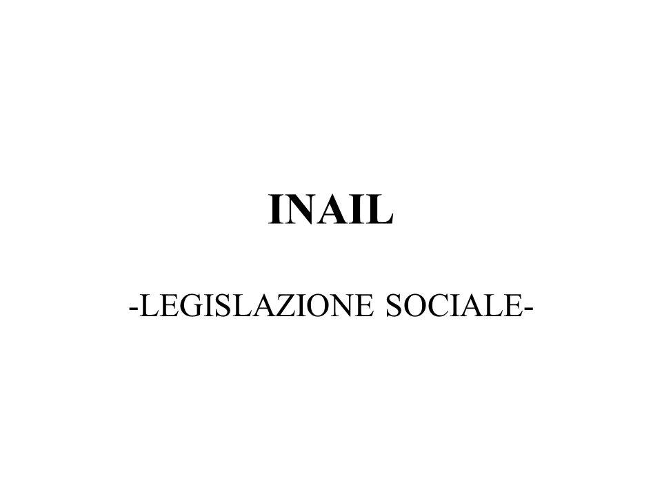 INAIL -LEGISLAZIONE SOCIALE-