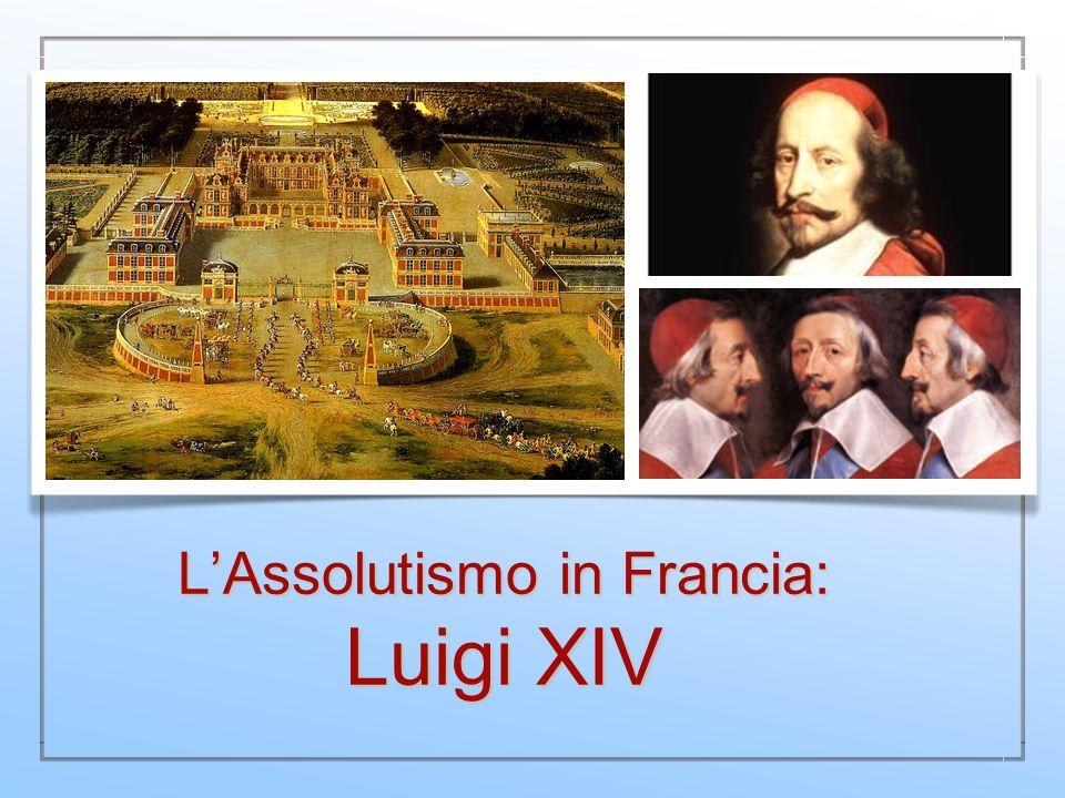 Gli inizi dellAssolutismo Luigi XIII di Borbone, detto il Giusto (Fontainebleau, 27 settembre 1601 – Saint-Germain-en-Laye, 14 maggio 1643), fu Re di Francia dal 1610 alla sua morte.Fontainebleau27 settembre1601Saint-Germain-en-Laye14 maggio1643Re di Francia 1610 Luigi fu il primo figlio di Enrico IV e di Maria de Medici.
