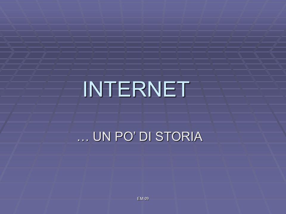 EM 09 INTERNET … UN PO DI STORIA
