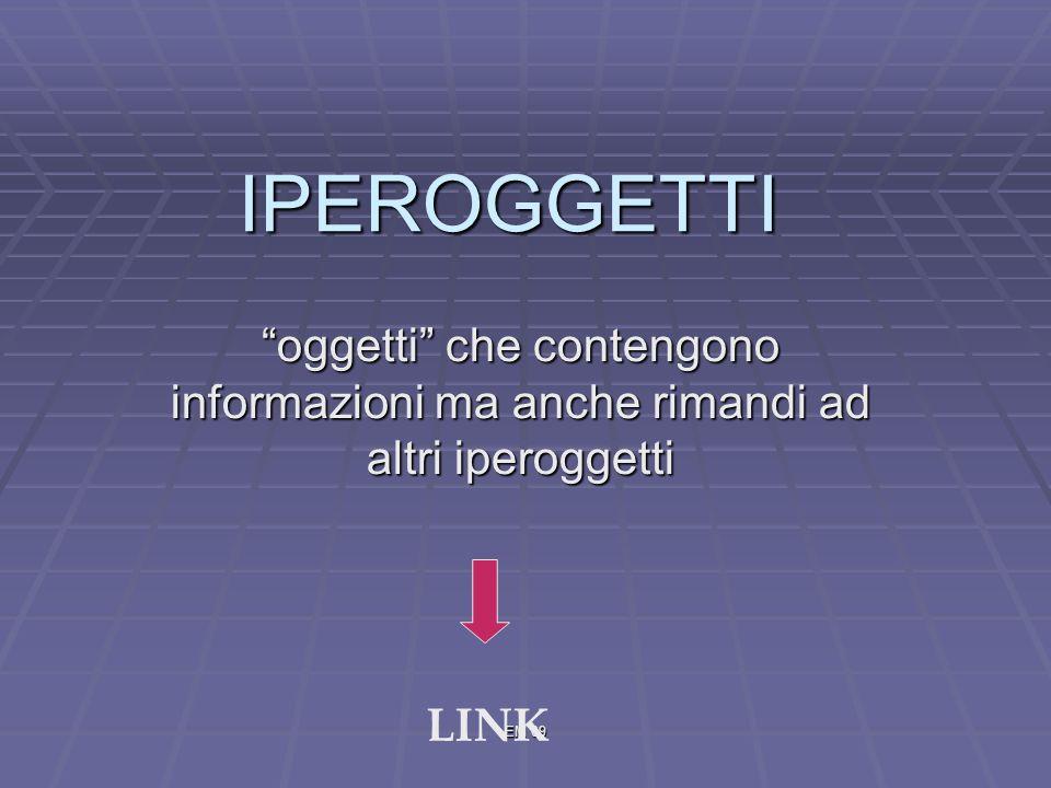 EM 09 IPEROGGETTI oggetti che contengono informazioni ma anche rimandi ad altri iperoggetti LINK