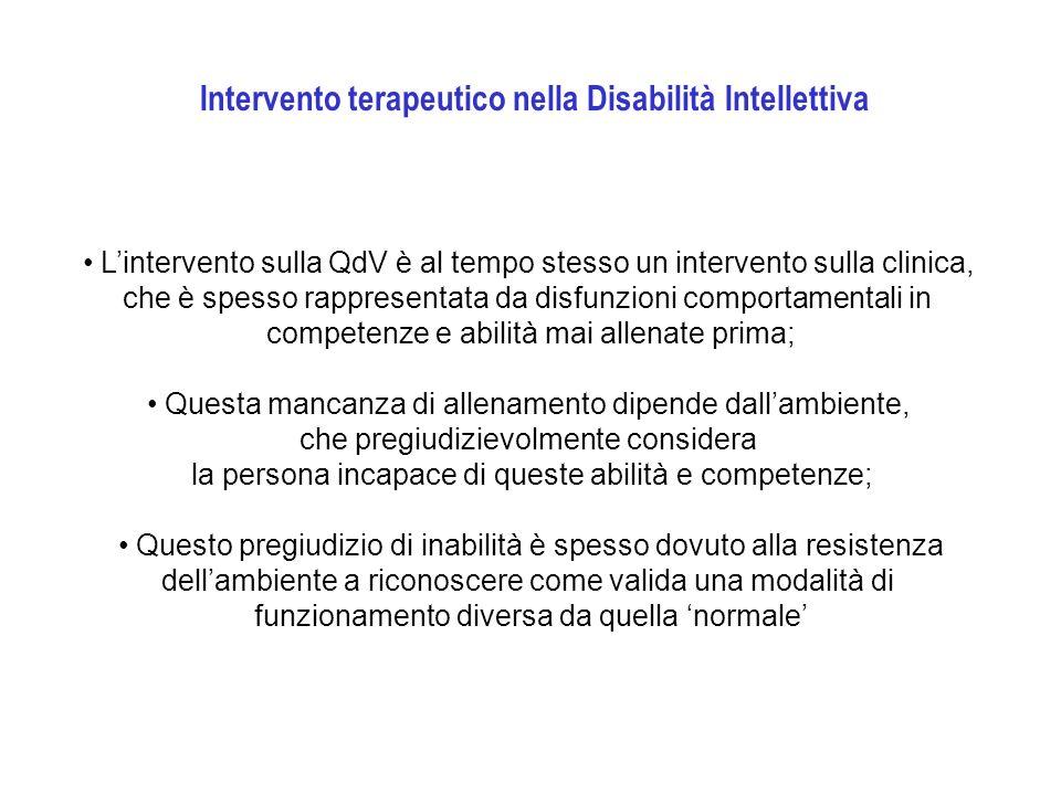 Lintervento sulla QdV è al tempo stesso un intervento sulla clinica, che è spesso rappresentata da disfunzioni comportamentali in competenze e abilità
