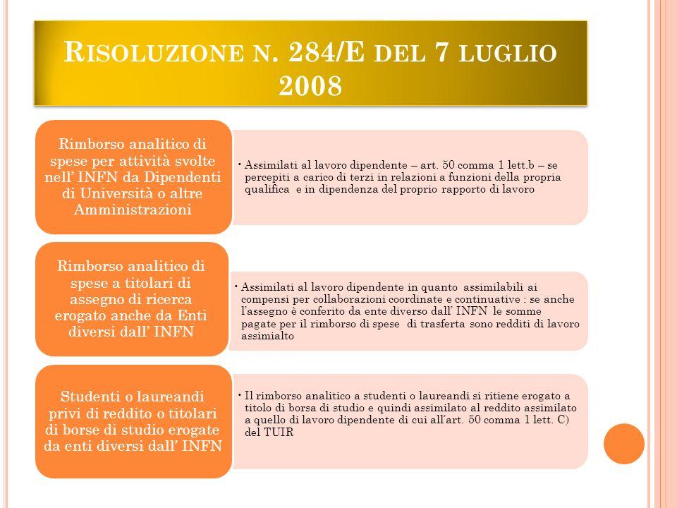 R ISOLUZIONE N. 284/E DEL 7 LUGLIO 2008 Assimilati al lavoro dipendente – art.