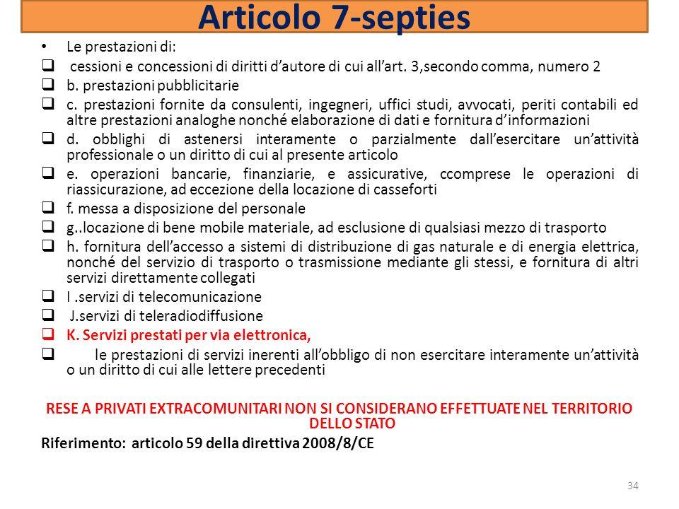 Articolo 7-septies Le prestazioni di: cessioni e concessioni di diritti dautore di cui allart.