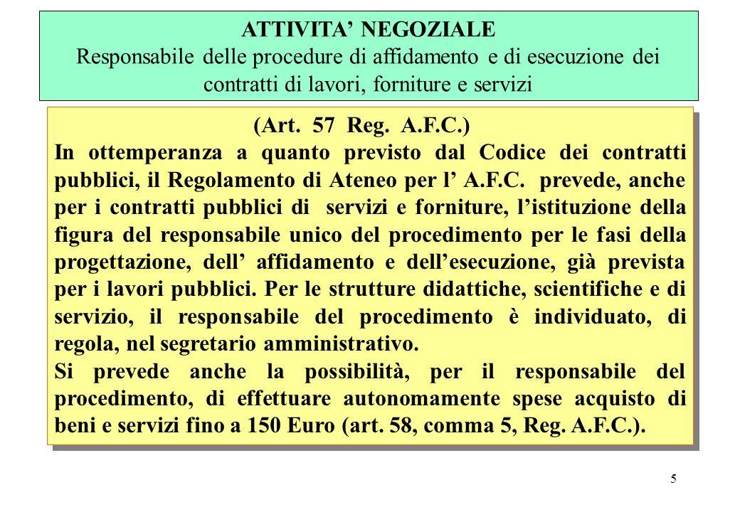 5 (Art. 57 Reg. A.F.C.) In ottemperanza a quanto previsto dal Codice dei contratti pubblici, il Regolamento di Ateneo per l A.F.C. prevede, anche per