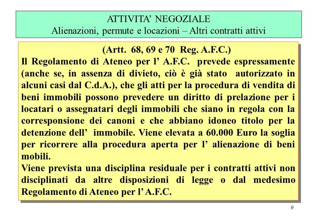 9 (Artt. 68, 69 e 70 Reg. A.F.C.) Il Regolamento di Ateneo per l A.F.C. prevede espressamente (anche se, in assenza di divieto, ciò è già stato autori