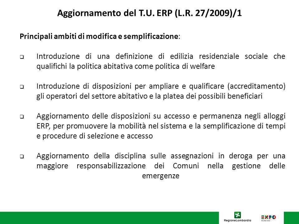 U.O. Programmazione Politiche abitative Aggiornamento del T.U. ERP (L.R. 27/2009)/1 Principali ambiti di modifica e semplificazione: Introduzione di u